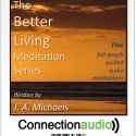 Better Living Meditation Series Package - 5 Audio MP3s